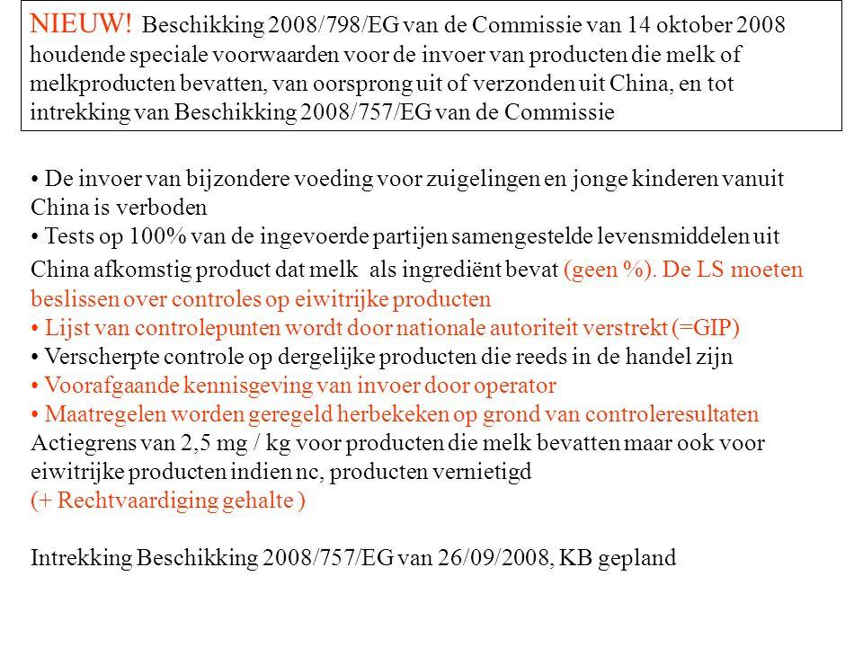 NIEUW! Beschikking 2008/798/EG van de Commissie van 14 oktober 2008 houdende speciale voorwaarden voor de invoer van producten die melk of melkproducten bevatten, van oorsprong uit of verzonden uit China, en tot intrekking van Beschikking 2008/757/EG van de Commissie