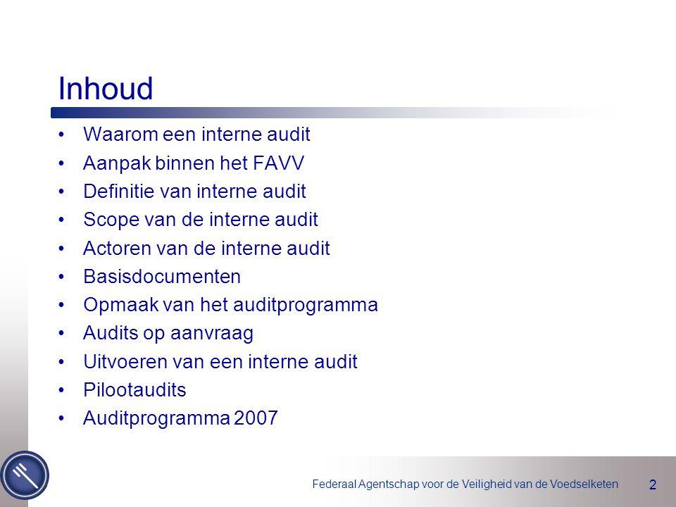Inhoud Waarom een interne audit Aanpak binnen het FAVV