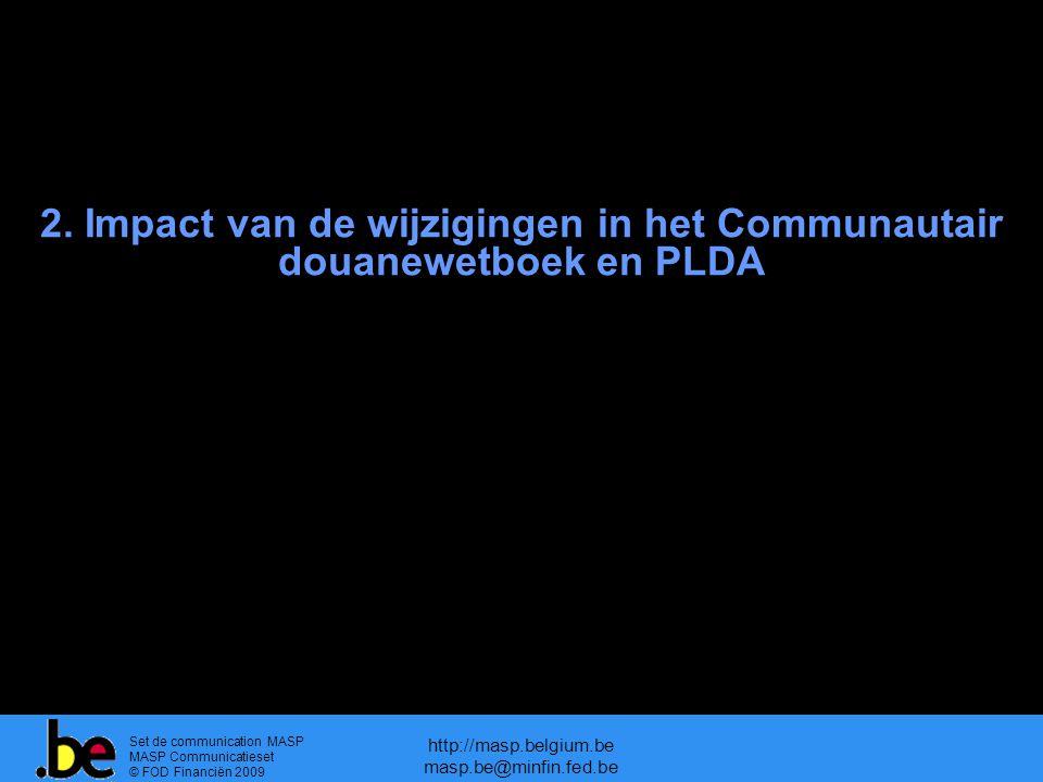 2. Impact van de wijzigingen in het Communautair douanewetboek en PLDA