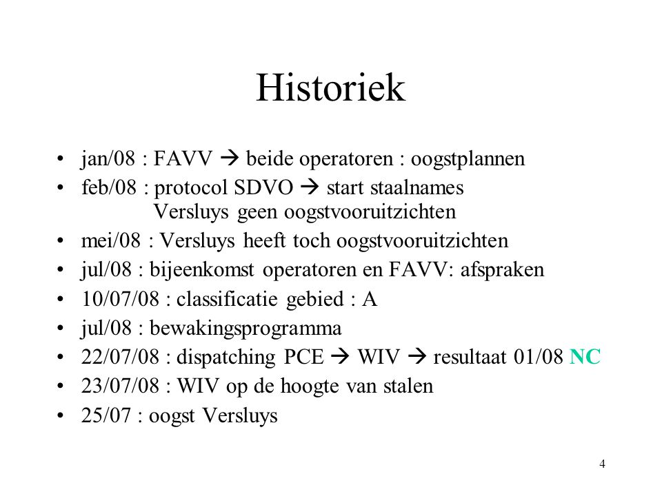 Historiek jan/08 : FAVV  beide operatoren : oogstplannen