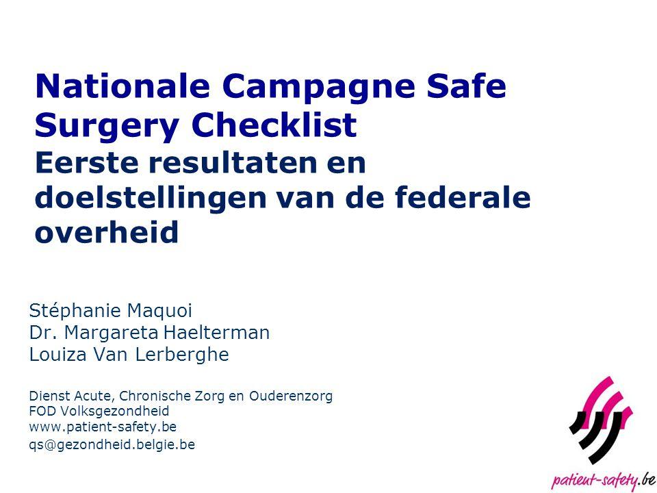 Nationale Campagne Safe Surgery Checklist Eerste resultaten en doelstellingen van de federale overheid