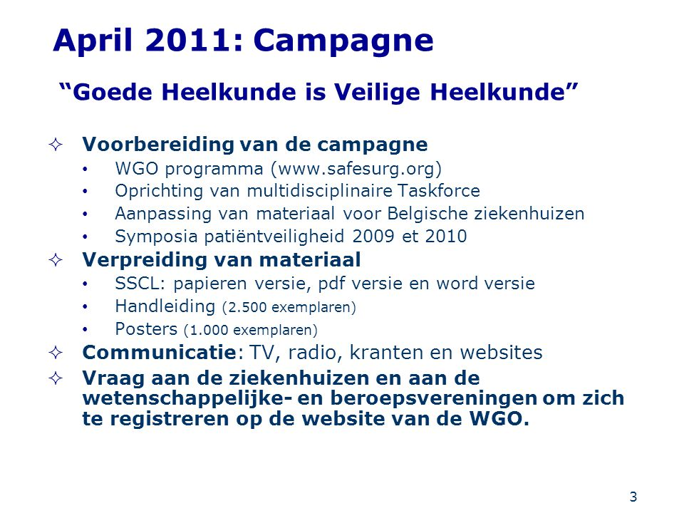 April 2011: Campagne Goede Heelkunde is Veilige Heelkunde