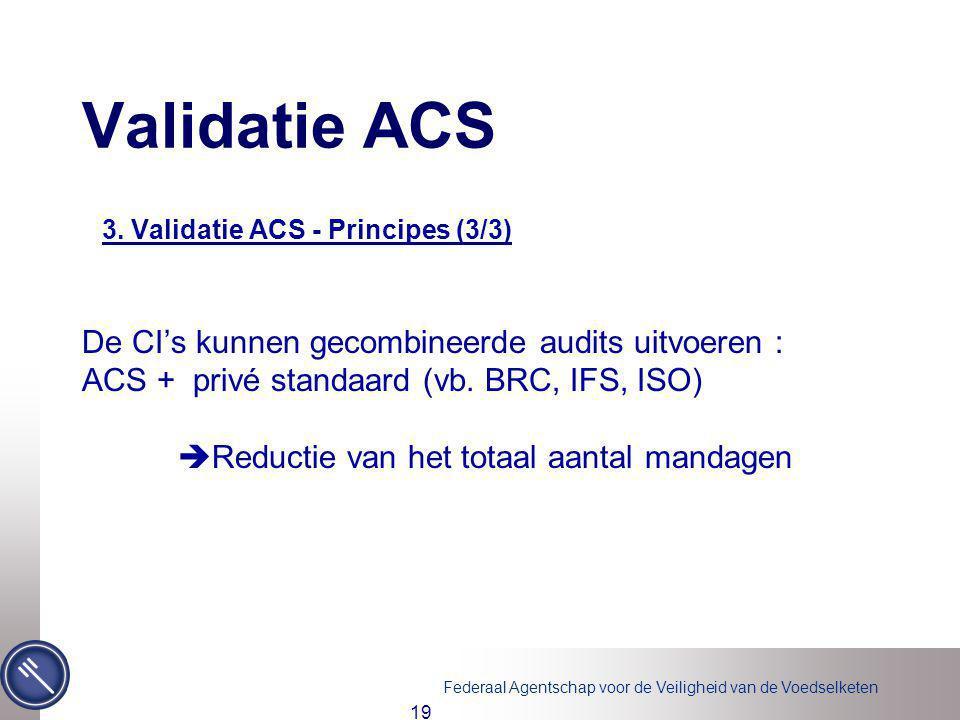 Validatie ACS De CI's kunnen gecombineerde audits uitvoeren :