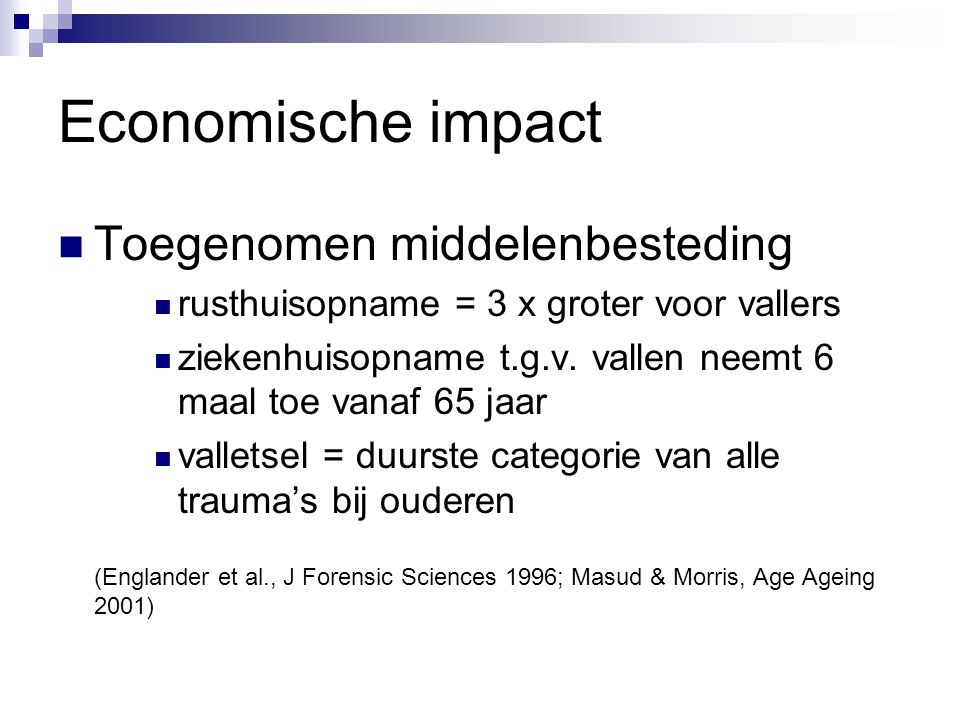 Economische impact Toegenomen middelenbesteding