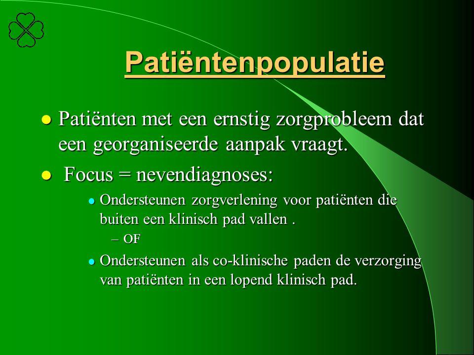 Patiëntenpopulatie Patiënten met een ernstig zorgprobleem dat een georganiseerde aanpak vraagt. Focus = nevendiagnoses: