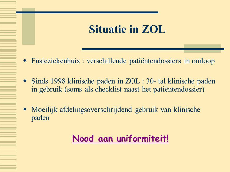 Situatie in ZOL Nood aan uniformiteit!