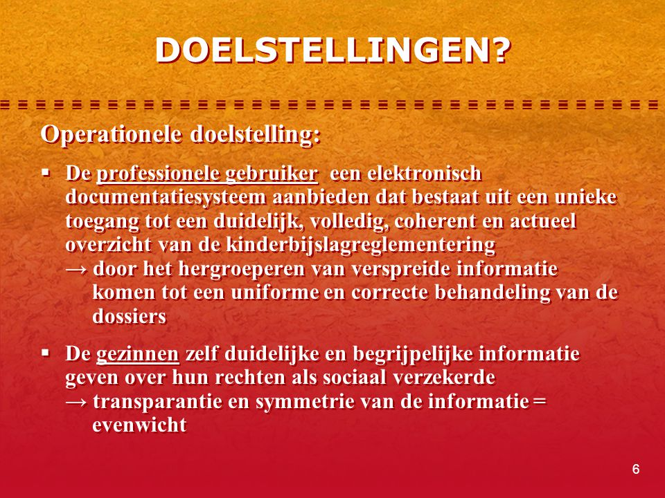 DOELSTELLINGEN Operationele doelstelling: