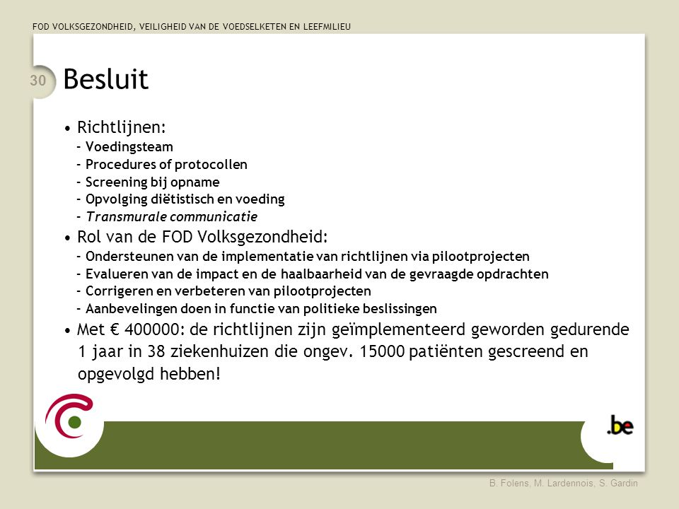 Besluit Richtlijnen: Rol van de FOD Volksgezondheid: