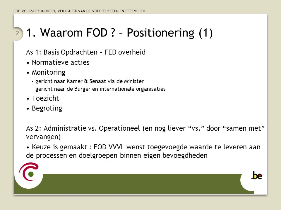 1. Waarom FOD – Positionering (1)