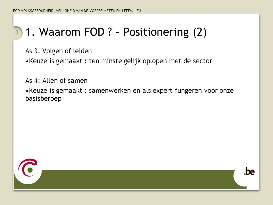 1. Waarom FOD – Positionering (2)