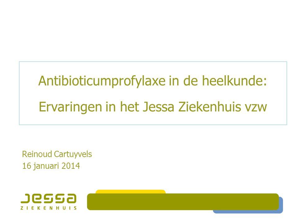 Antibioticumprofylaxe in de heelkunde: Ervaringen in het Jessa Ziekenhuis vzw