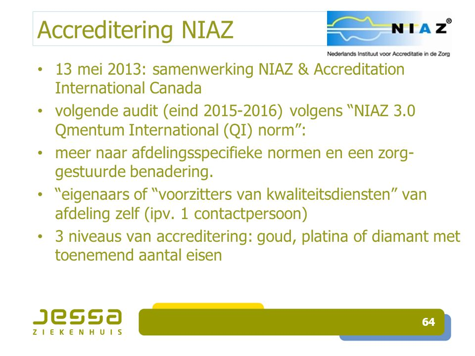 Accreditering NIAZ 13 mei 2013: samenwerking NIAZ & Accreditation International Canada.