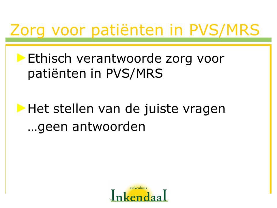 Zorg voor patiënten in PVS/MRS