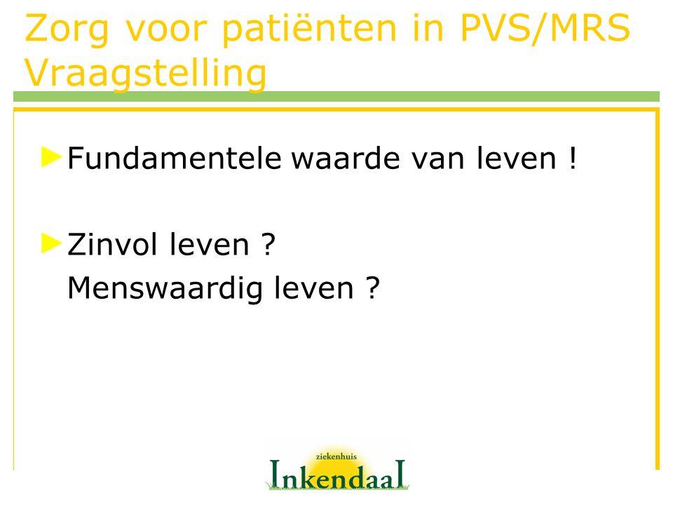 Zorg voor patiënten in PVS/MRS Vraagstelling
