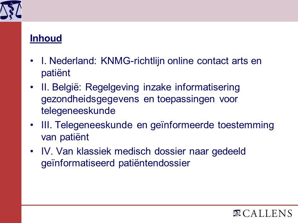 Inhoud I. Nederland: KNMG-richtlijn online contact arts en patiënt.