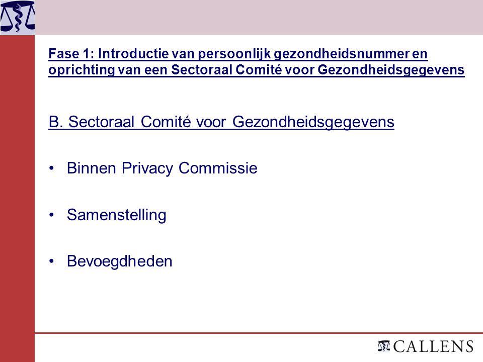 B. Sectoraal Comité voor Gezondheidsgegevens Binnen Privacy Commissie