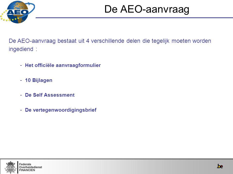 De AEO-aanvraag De AEO-aanvraag bestaat uit 4 verschillende delen die tegelijk moeten worden. ingediend :