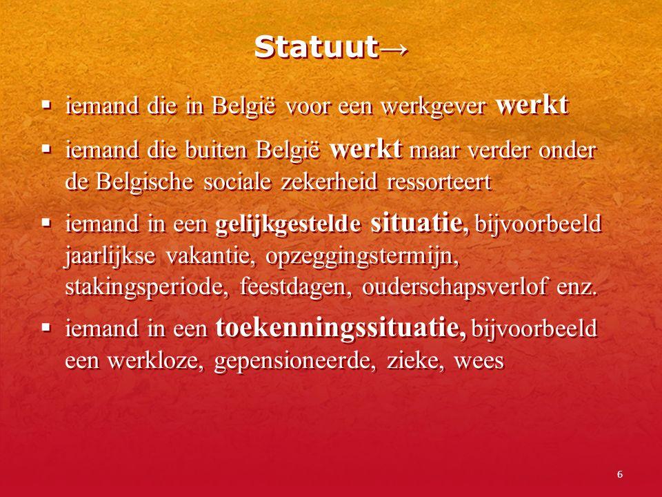 Statuut→ iemand die in België voor een werkgever werkt