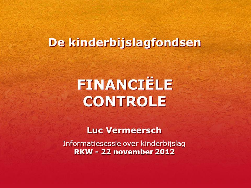 De kinderbijslagfondsen FINANCIËLE CONTROLE