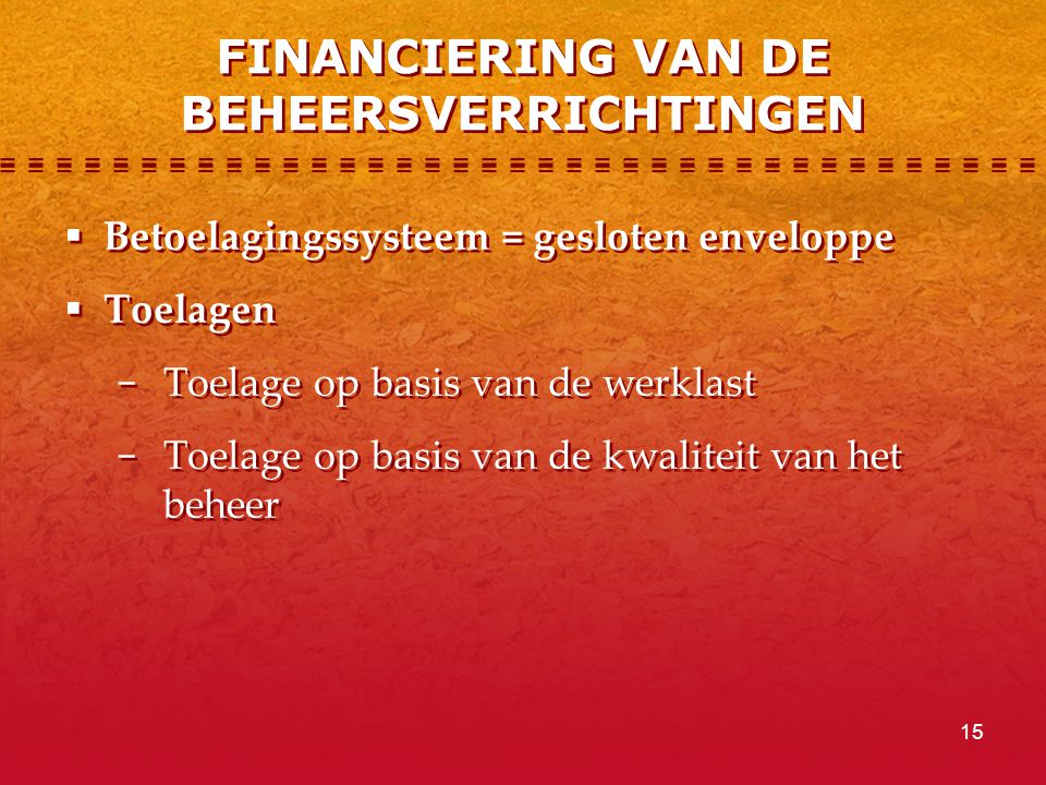 FINANCIERING VAN DE BEHEERSVERRICHTINGEN