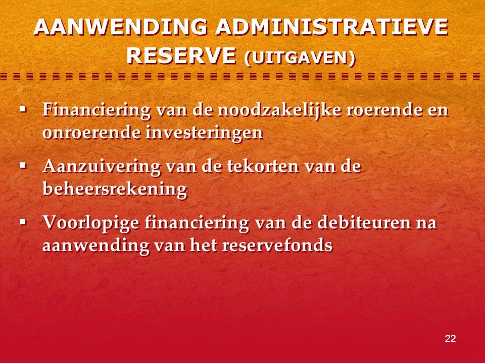 AANWENDING ADMINISTRATIEVE RESERVE (UITGAVEN)