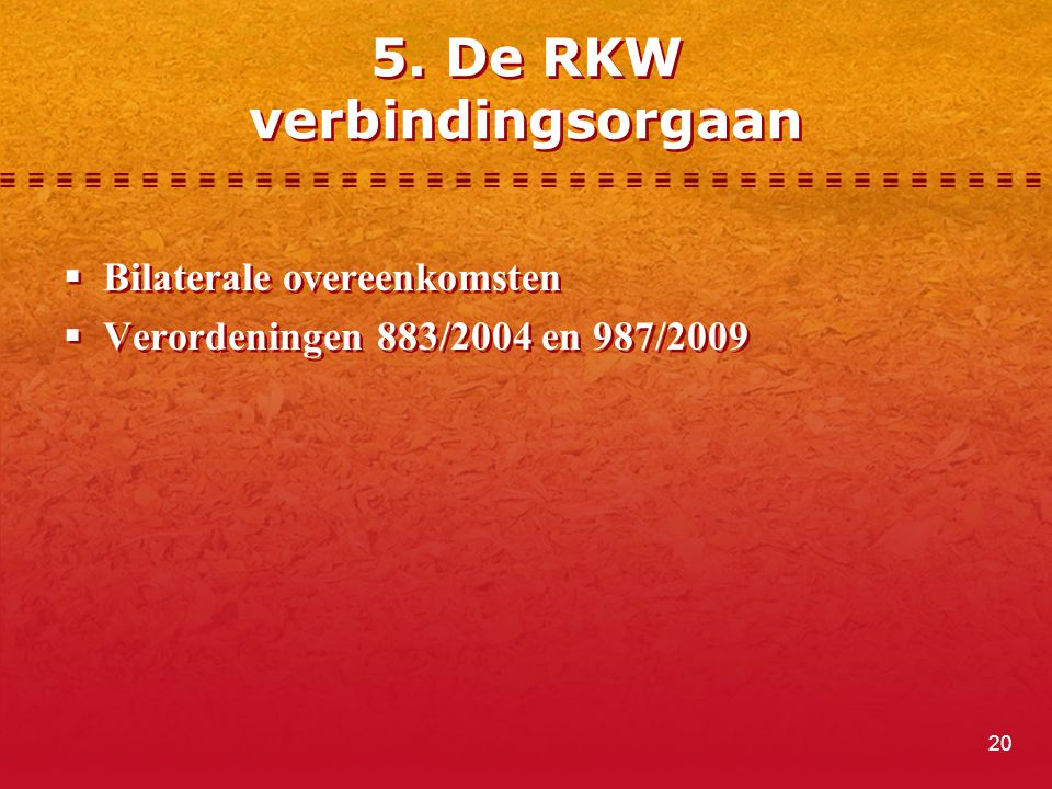 5. De RKW verbindingsorgaan