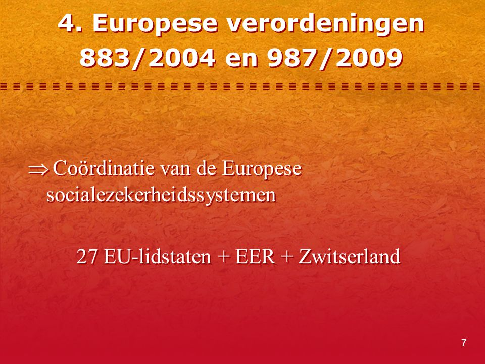 4. Europese verordeningen 883/2004 en 987/2009