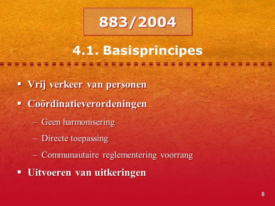 883/2004 4.1. Basisprincipes Vrij verkeer van personen