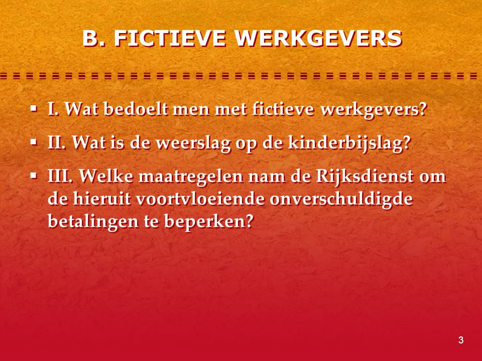 B. FICTIEVE WERKGEVERS I. Wat bedoelt men met fictieve werkgevers