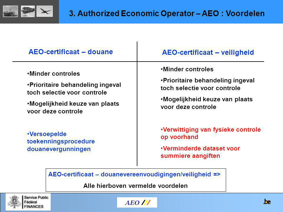 3. Authorized Economic Operator – AEO : Voordelen