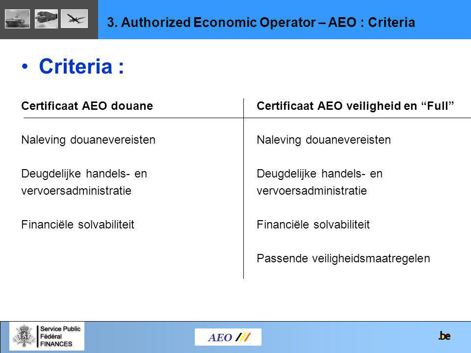 Criteria : 3. Authorized Economic Operator – AEO : Criteria