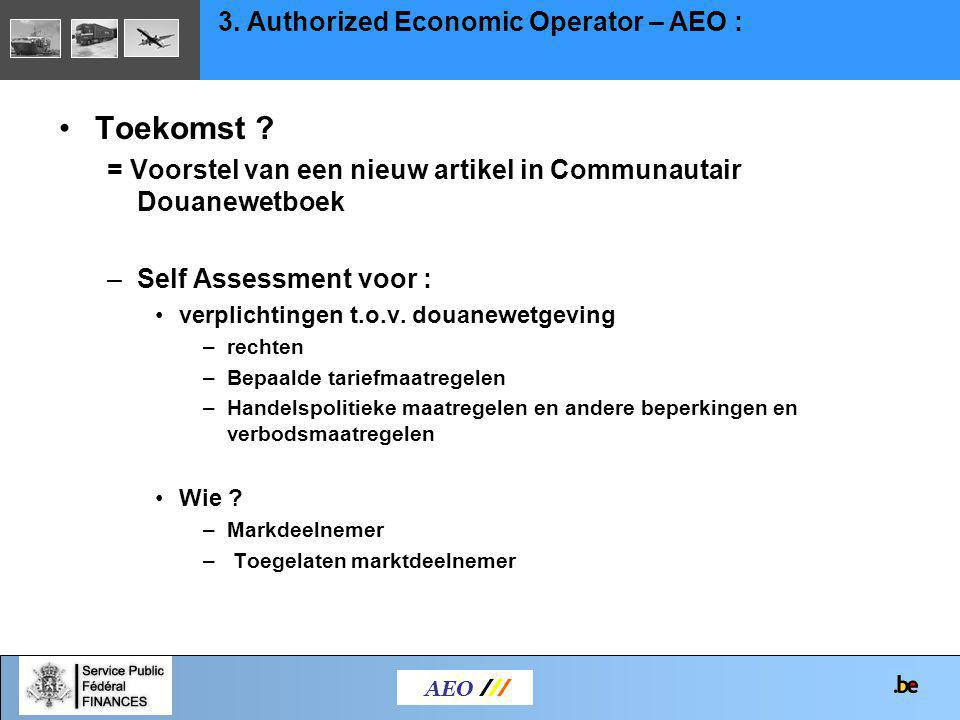 Toekomst 3. Authorized Economic Operator – AEO :