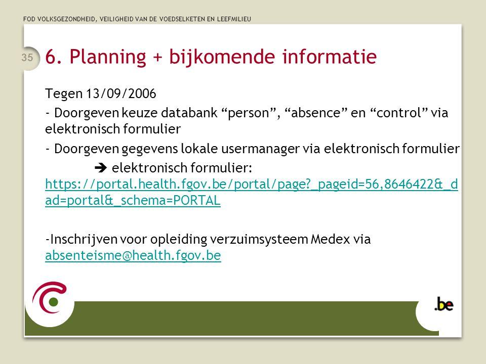 6. Planning + bijkomende informatie