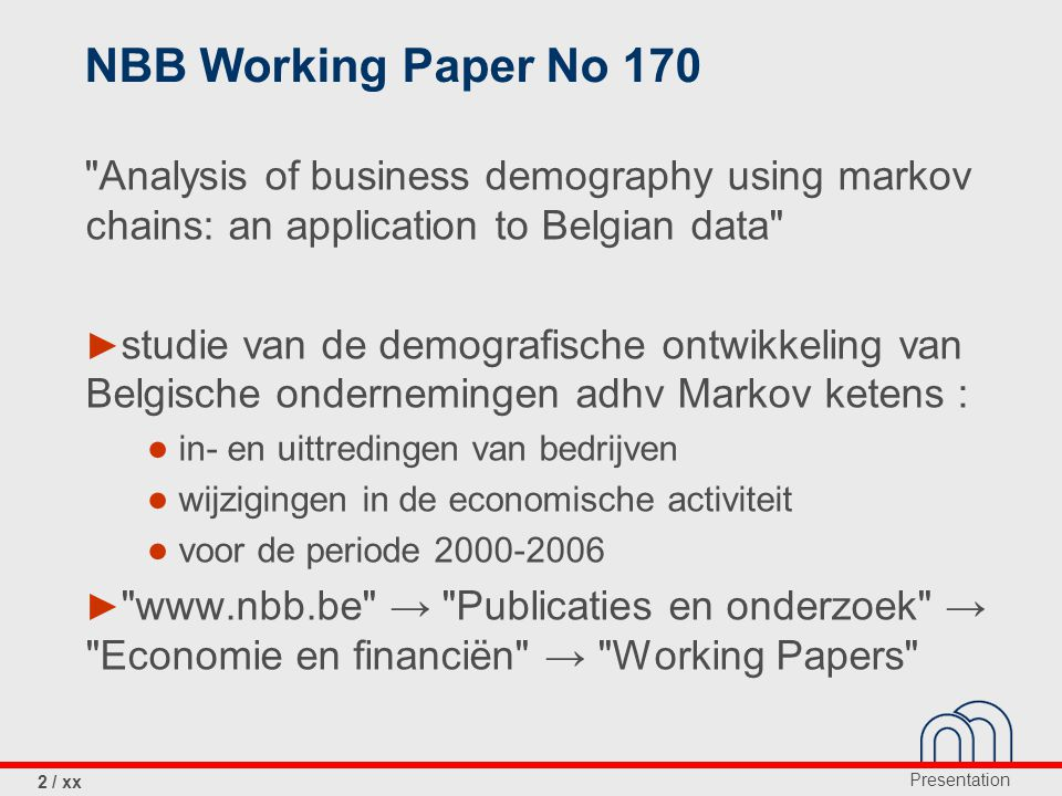 NBB Working Paper No 170 Analysis of business demography using markov chains: an application to Belgian data