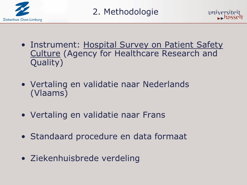 2. Methodologie Instrument: Hospital Survey on Patient Safety Culture (Agency for Healthcare Research and Quality)