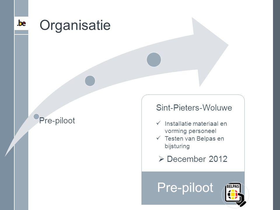 Organisatie Pre-piloot Sint-Pieters-Woluwe Pre-piloot December 2012