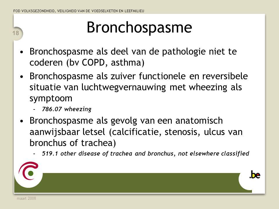 Bronchospasme Bronchospasme als deel van de pathologie niet te coderen (bv COPD, asthma)