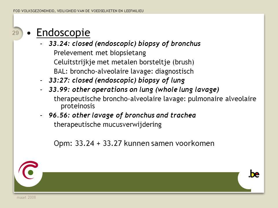 Endoscopie Opm: 33.24 + 33.27 kunnen samen voorkomen