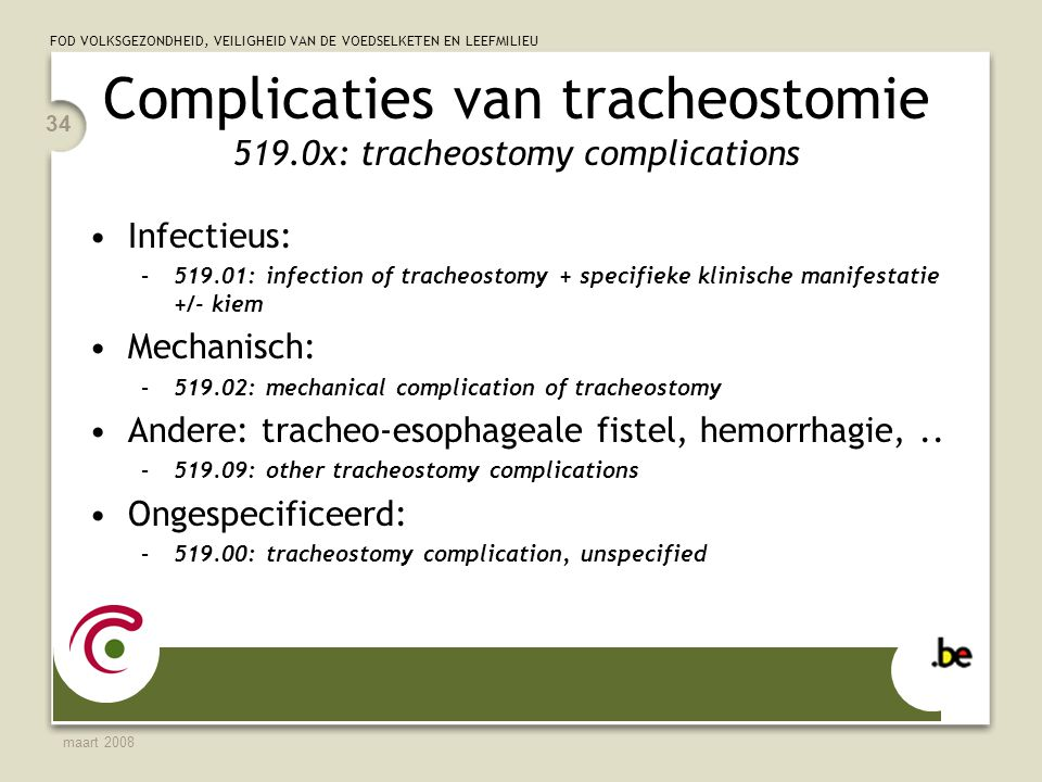 Complicaties van tracheostomie 519.0x: tracheostomy complications