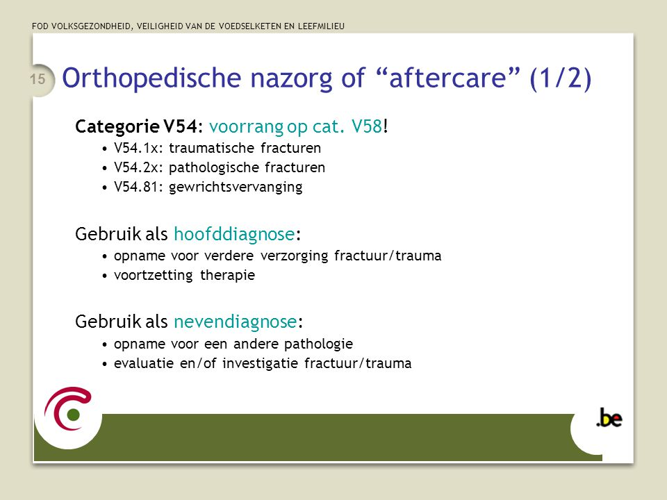 Orthopedische nazorg of aftercare (1/2)