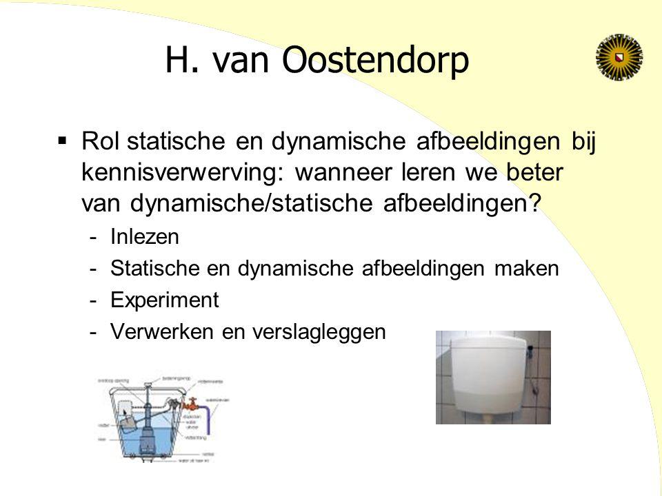 H. van Oostendorp Rol statische en dynamische afbeeldingen bij kennisverwerving: wanneer leren we beter van dynamische/statische afbeeldingen
