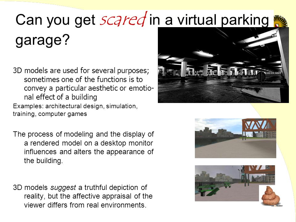 Can you get scared in a virtual parking garage