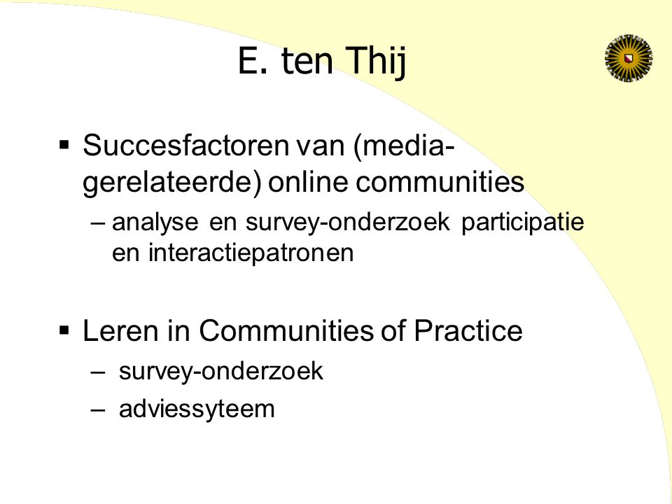 E. ten Thij Succesfactoren van (media-gerelateerde) online communities