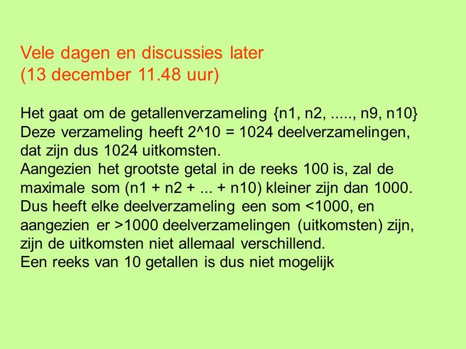 Vele dagen en discussies later (13 december 11.48 uur)
