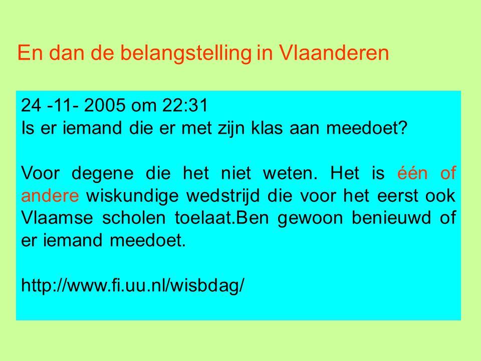 En dan de belangstelling in Vlaanderen