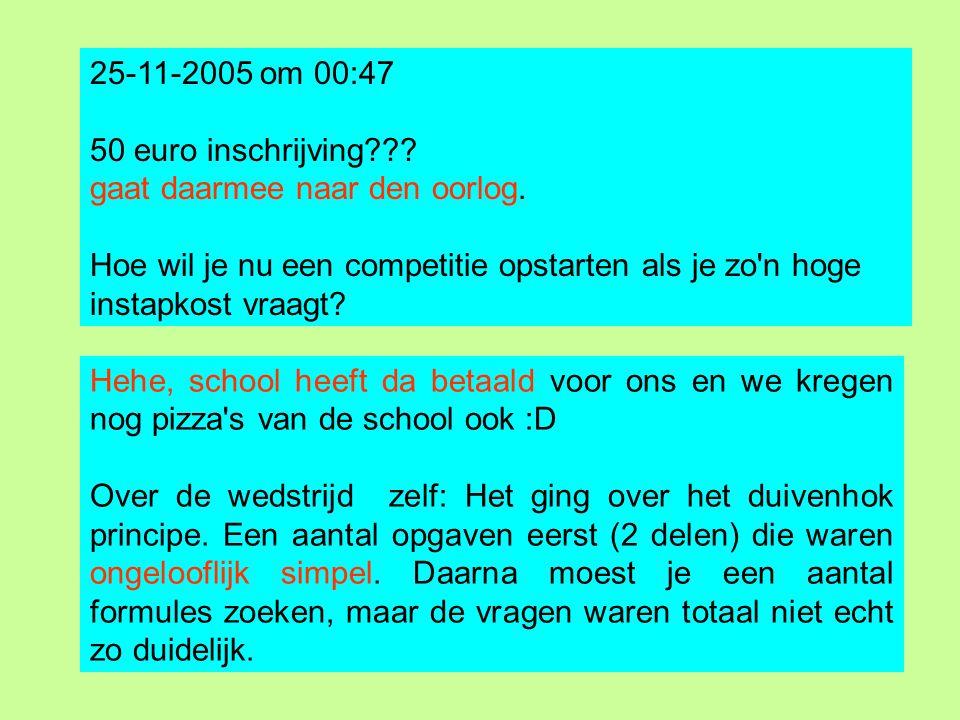 25-11-2005 om 00:47 50 euro inschrijving gaat daarmee naar den oorlog.