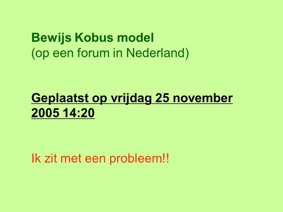 Bewijs Kobus model (op een forum in Nederland) Geplaatst op vrijdag 25 november 2005 14:20.