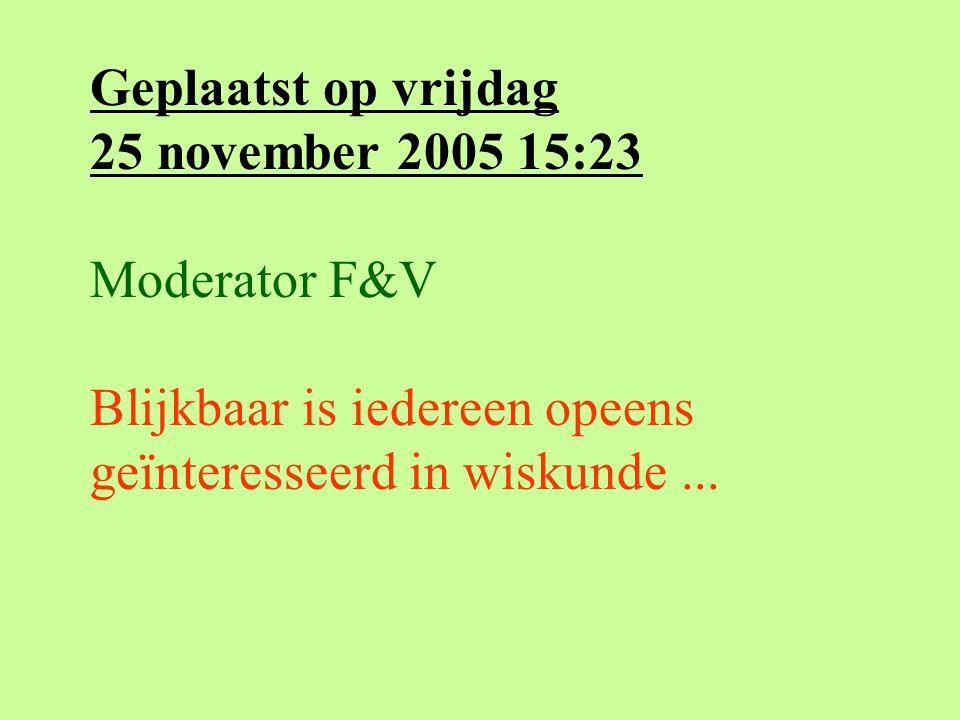 Geplaatst op vrijdag 25 november 2005 15:23