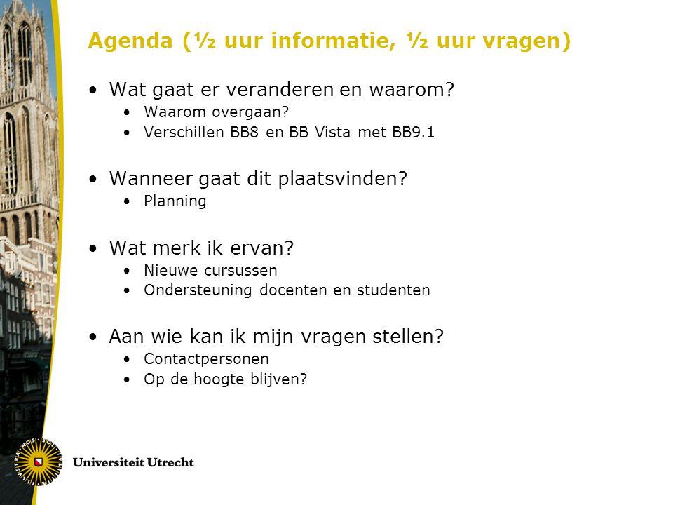 Agenda (½ uur informatie, ½ uur vragen)