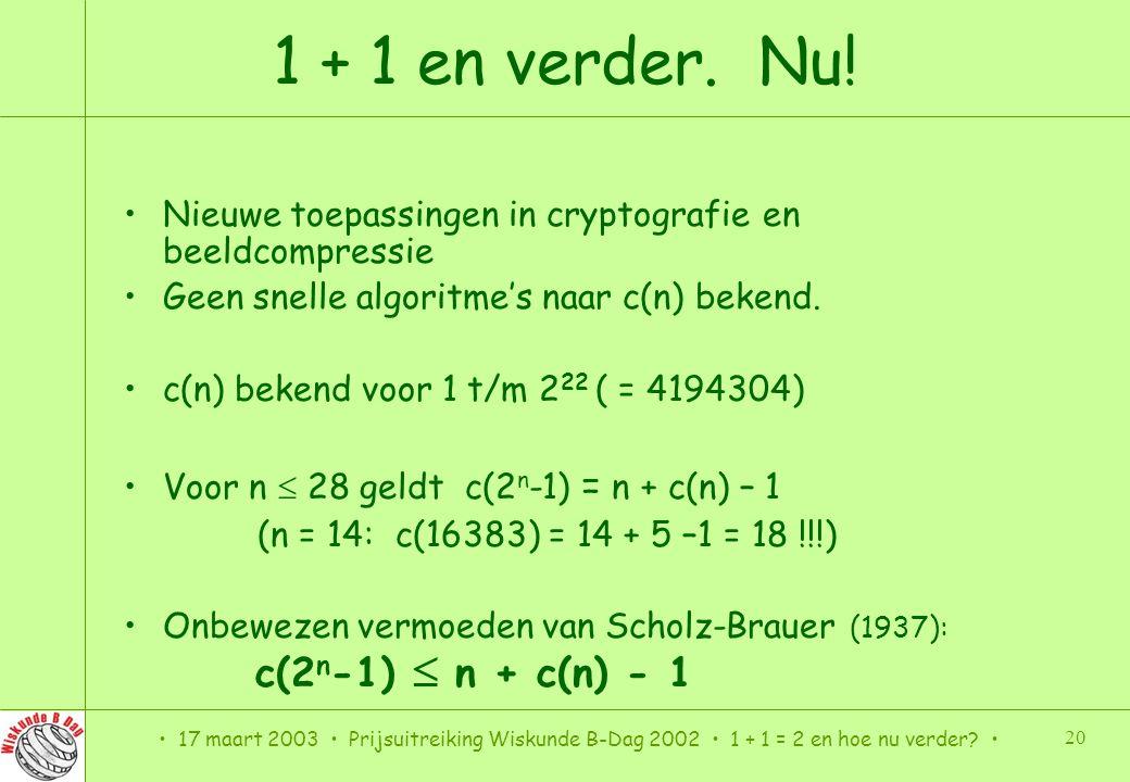 1 + 1 en verder. Nu! Nieuwe toepassingen in cryptografie en beeldcompressie. Geen snelle algoritme's naar c(n) bekend.